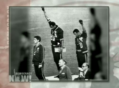 the Black Power Salute: 16th October 1968, screenshot from Democracy Now's piece on John Carlos, 1968 Olympic U.S. Medalist, on the Revolutionary Sports Moment that Changed the World, see http://www.gamesmonitor.org.uk/node/1414